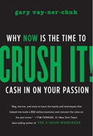 Gary Vaynerchuk CRUSH IT!