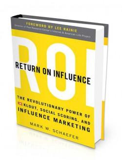 Mark Schaefer - Return on Influence